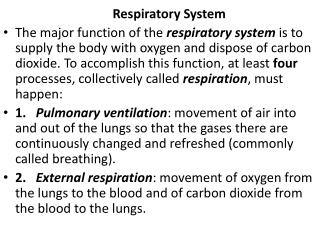 Respiratory System The major function of the respiratory system is to supply the body with oxygen and dispose of carbon