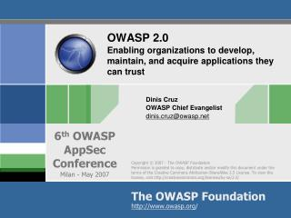 OWASP 2.0 Enabling organizations to develop, maintain, and acquire applications they can trust