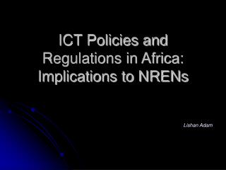 ICT Policies and Regulations in Africa: Implications to NRENs