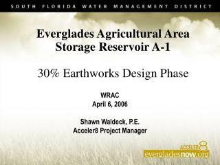 Everglades Agricultural Area Storage Reservoir A-1  30 Earthworks Design Phase