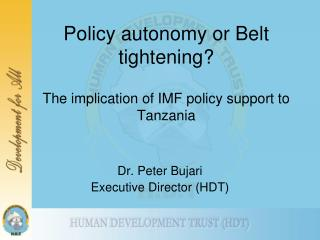 Policy autonomy or Belt tightening  The implication of IMF policy support to Tanzania