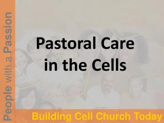 Pastoral Care  in the Cells