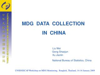 MDG  DATA  COLLECTION  IN  CHINA                   Liu Wei                     Gong Shaojun               Xu Jianlin