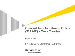 General Anti Avoidance Rules  GAAR  - Case Studies