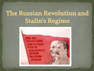 The Russian Revolution and Stalin s Regime