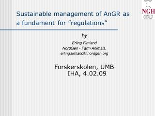 Sustainable management of AnGR as a fundament for  regulations