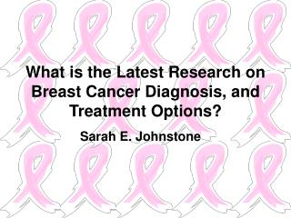 What is the Latest Research on Breast Cancer Diagnosis, and Treatment Options