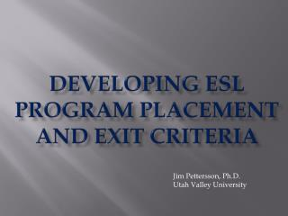 Developing ESL Program Placement and exit criteria