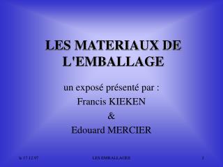 LES MATERIAUX DE LEMBALLAGE