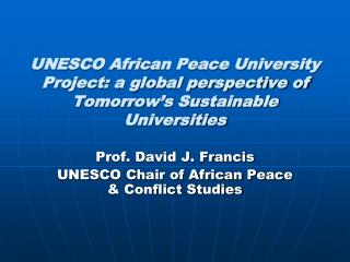 UNESCO African Peace University Project: a global perspective of  Tomorrow s Sustainable Universities