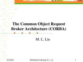 The Common Object Request Broker Architecture CORBA