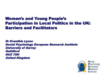 Women s and Young People s Participation in Local Politics in the UK:  Barriers and Facilitators   Dr Evanthia Lyons Soc