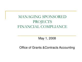 MANAGING SPONSORED PROJECTS FINANCIAL COMPLIANCE