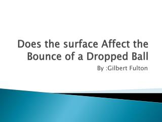 Does the surface Affect the Bounce of a Dropped Ball