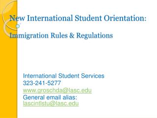 New International Student Orientation:  Immigration Rules  Regulations