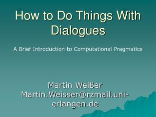 How to Do Things With Dialogues