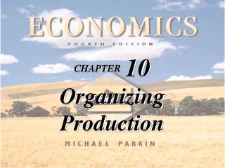 CHAPTER 10 Organizing  Production