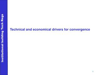 Technical and economical drivers for convergence