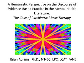A Humanistic Perspective on the Discourse of Evidence-Based Practice in the Mental Health Literature:  The Case of Psych