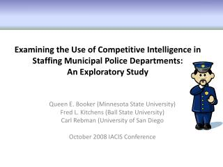 Examining the Use of Competitive Intelligence in Staffing Municipal Police Departments:  An Exploratory Study