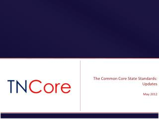 The Common Core State Standards: Updates