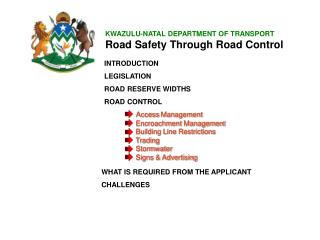KWAZULU-NATAL DEPARTMENT OF TRANSPORT Road Safety Through Road Control