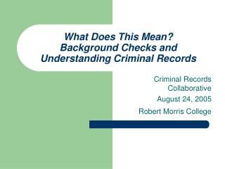 What Does This Mean Background Checks and Understanding Criminal Records