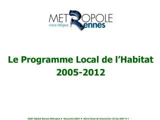 Le Programme Local de l Habitat 2005-2012