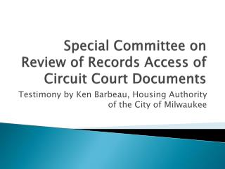 Special Committee on Review of Records Access of Circuit Court Documents