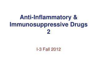 Anti-Inflammatory  Immunosuppressive Drugs 2