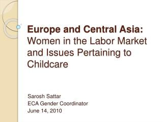 Europe and Central Asia: Women in the Labor Market and Issues Pertaining to Childcare