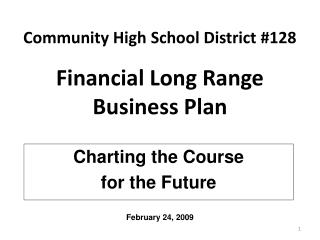 Community High School District 128   Financial Long Range Business Plan