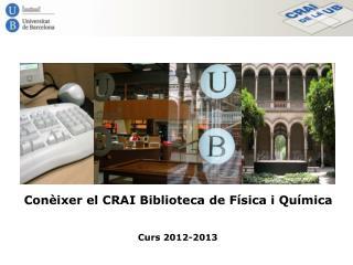 Con ixer el CRAI Biblioteca de F sica i Qu mica