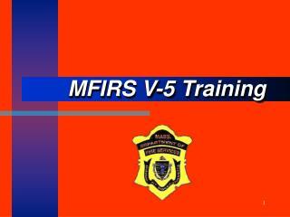 MFIRS V-5 Training