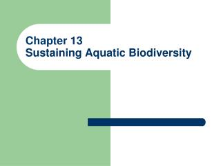 Chapter 13 Sustaining Aquatic Biodiversity