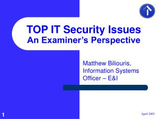 TOP IT Security Issues An Examiner s Perspective