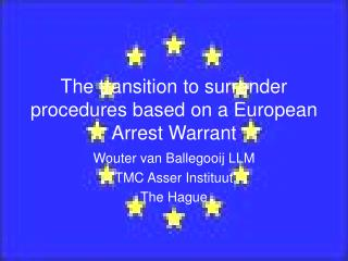 The transition to surrender procedures based on a European Arrest Warrant