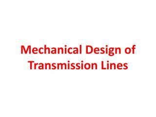 Mechanical Design of Transmission Lines