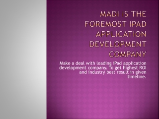 Get your iPad Web App Development India solutions with MADI