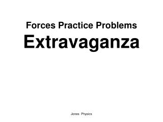 Forces Practice Problems Extravaganza