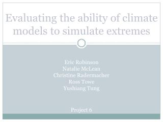 Evaluating the ability of climate models to simulate extremes