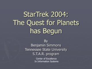 StarTrek 2004: The Quest for Planets has Begun