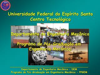 __________________________________________________ Departamento de Engenharia Mec nica   DEM Programa de P s-Gradua  o e
