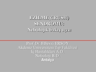 Prof.Dr. F.Fevzi ERSOY Akdeniz  niversitesi Tip Fak ltesi I  Hastaliklari A.D. Nefroloji B.D. Antalya