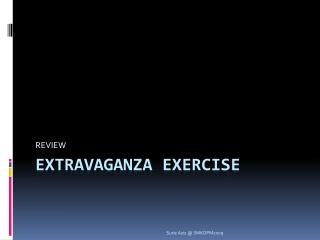 EXTRAVAGANZA EXERCISE