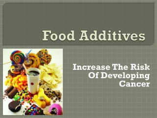 Food Additives Increases the Risk Of Developing Cancer