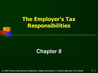 The Employer s Tax Responsibilities