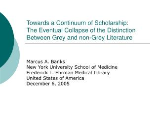Towards a Continuum of Scholarship:   The Eventual Collapse of the Distinction Between Grey and non-Grey Literature