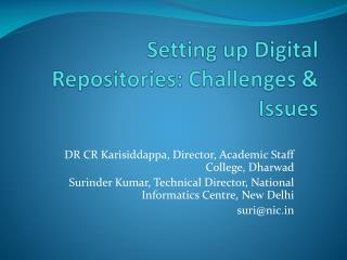 Setting up Digital Repositories: Challenges  Issues