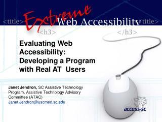 Janet Jendron, SC Assistive Technology Program, Assistive Technology Advisory Committee ATAC Janet.Jendronuscmed.sc